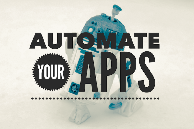 Automate your apps